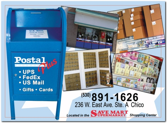 Postal Plus! Chico's own since 1987!